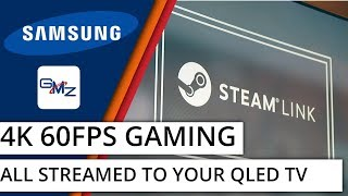 Streaming PC Games at 4K 60FPS: Samsung Q8C QLED SteamLink