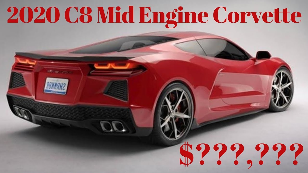 2020 C8 Mid Engine Corvette How Much Will It Cost Price Information