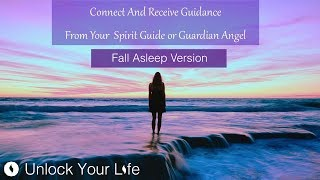 Fall Asleep Version Connect with Multiple Spirit Guides / Guardian Angels Hypnosis & Meditation
