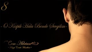 Cem Adrian - O Kirpik Hala Bende Sevgilim (Official Audio)