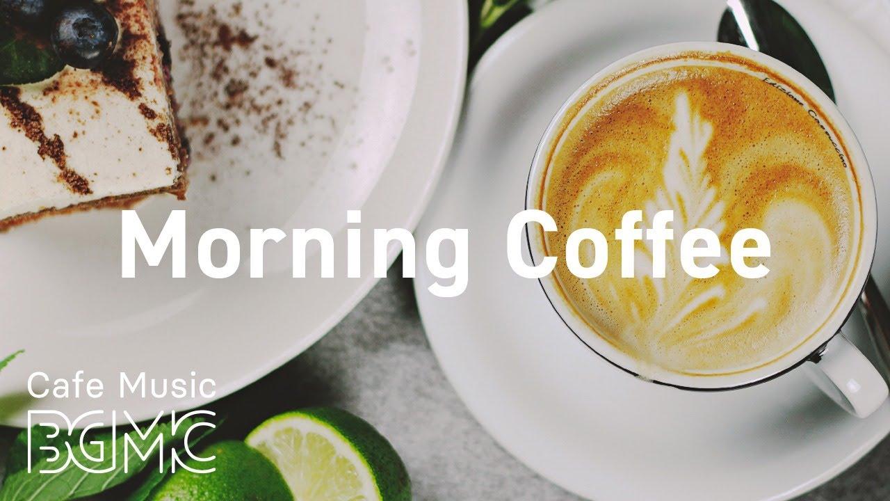 Morning Coffee: Awakening Morning Jazz & Bossa Nova — Fresh Coffee Music to Start The Day, Wake Up