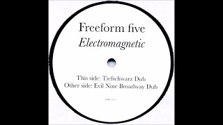 Freeform Five - Electromagnetic (Evil Nine Broadway Dub)
