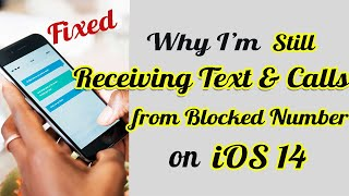 Why I'm Still Receiving Calls & Texts from Blocked Number on iOS 14? screenshot 4