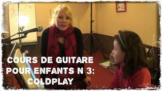 3ème cours de guitare pour enfants: Coldplay