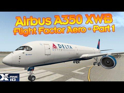 Airbus A350 XWB - Flying KLAS to KLAX - X-Plane 10 - Part 1