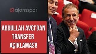 Abdullah Avcı'dan transfer açıklaması!