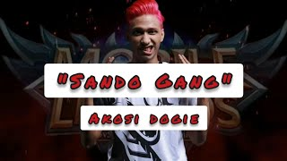 Sando Gang Lyric Video -Akosi Dogie (feat. Weigi, Prettytaco, Gabrang & King Promdi)