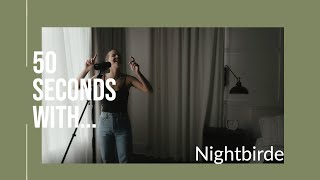 50 Seconds w/ Nightbirde | Maple House Sessions