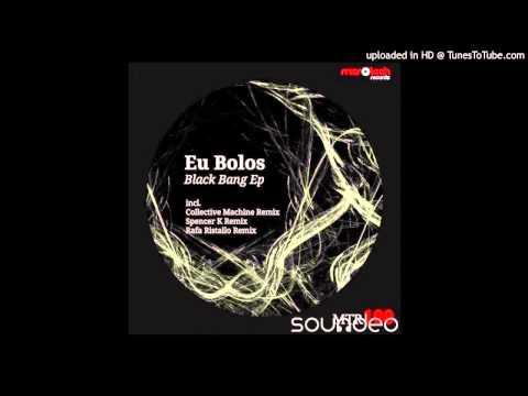 Eu Bolos - Black Bang (Spencer K Dub Mix) [Microtech Records]