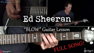 BLOW Guitar Lesson (Full Song) - Ed Sheeran