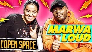 L'OPEN SPACE SAISON 2 - MARWA LOUD !!!