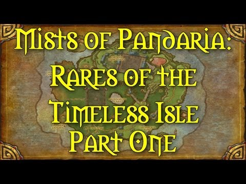 Mists of Pandaria: Rares of the Timeless Isle Part One [Of Two]