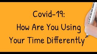 How Are You Using Your Time Differently? [CoronaPod  Episode 1]
