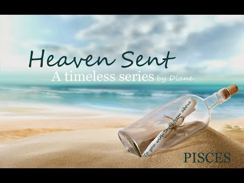 PISCES  A Timeless Series - Channelled loved ones answer your questions