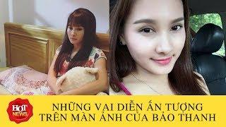 Tin ShowBiz Việt - Những vai diễn ấn tượng trên màn ảnh của Bảo Thanh - Hot News 24h