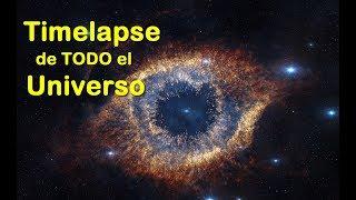 Timelapse de todo el Universo