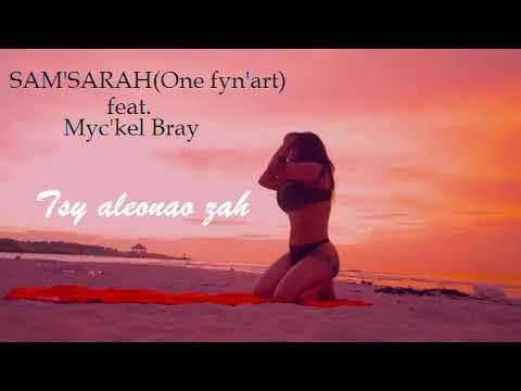 Sam'Sarah(One fyn'art) ft Myc'Kel Bray - Tsy Aleonao Zah (officiel Audio )