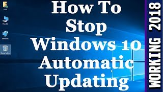 How To Stop Windows 10 From Automatically Downloading & Installing Updates Permanently 100% Working