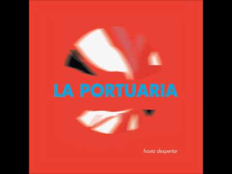La Portuaria - Hasta despertar (AUDIO)