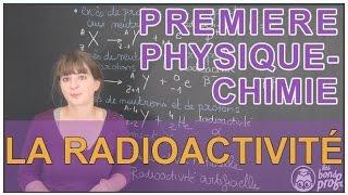 La radioactivité - Physique-Chimie - 1ère S - Les Bons Profs