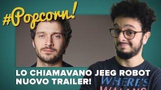 Lo chiamavano Jeeg Robot, nuovo TRAILER! | #Popcorn
