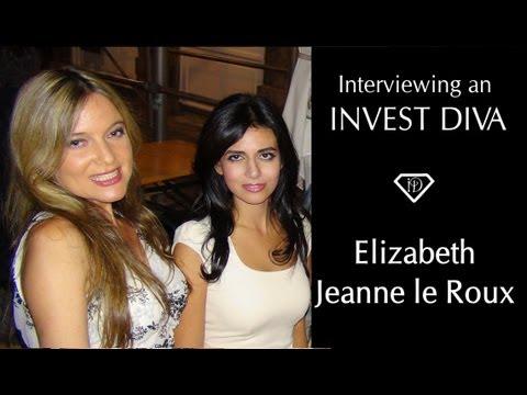 Meet an Invest Diva - Actress, Elizabeth Jeanne le Roux