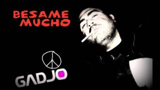 Gadjo - Besame Mucho Original Radio