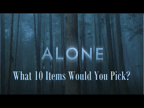 Alone Survival TV Show- What 10 Items Would You Pick?