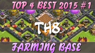 Clash Of Clans 2015 - Top 4 BEST Town Hall 8 Farming Bases #1