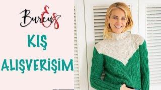 BurcuEs | Kış Alışverişim | Moda mı Dediniz?