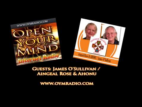 Open Your Mind (OYM) Radio - James O'Sullivan / Aingeal Rose & Ahonu - Sunday 2nd August 2015