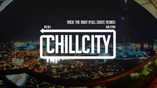 Aaliyah - Rock The Boat (Full Crate Remix)