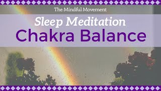 Relax, Sleep Deeply, and Rebalance your Energy:  Chakra Sleep Meditation