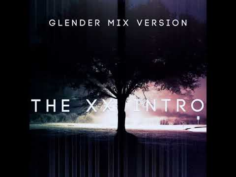 The Xx  Intro  Glender Mix Version  Free Download!