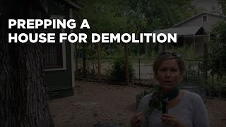 Prepping a House For Demolition or Relocation