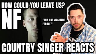 Country Singer Reacts To NF How Could You Leave Us