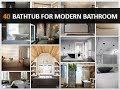 40 Stunning Bathtub Ideas For Modern Bathroom   DecoNatic