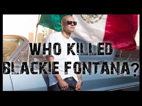 WHO KILLED BLACKIE FONTANA ?? (MUST WATCH)