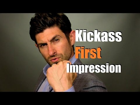 How To Make A Kickass First Impression | 5 First Impression Tips