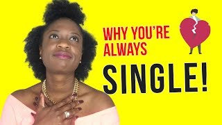 Baixar Why Am I Always Single? | WHY YOU'RE ALWAYS SINGLE