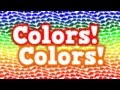 Colors! Colors!  (song for kids about basic colors)