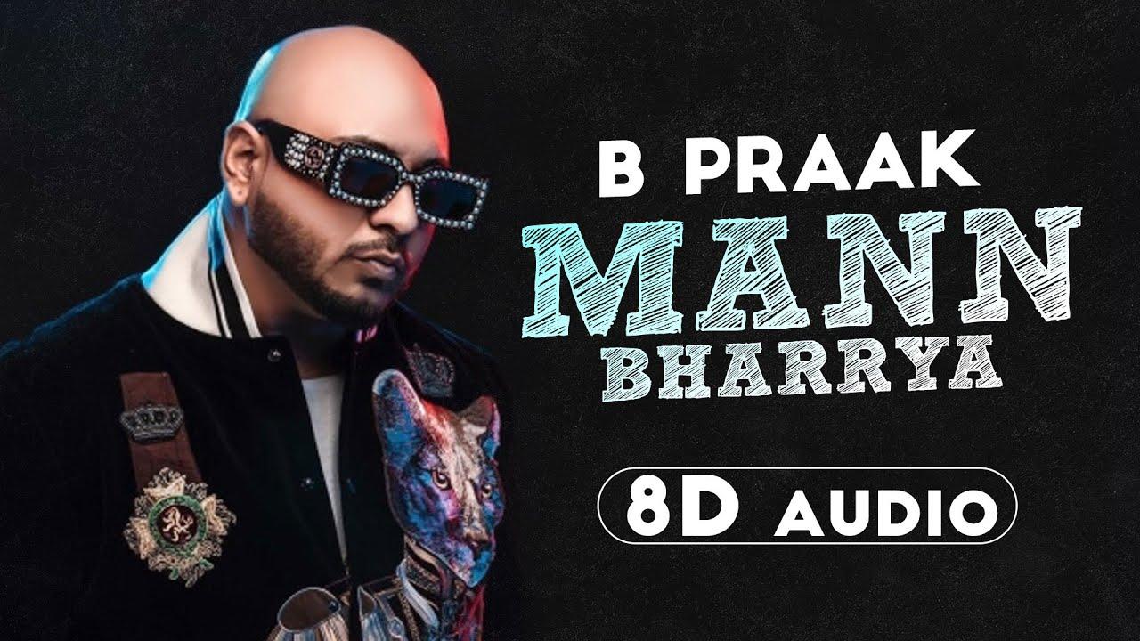 Mann Bharrya (8D Audio🎧) | B Praak | Jaani | Himanshi Khurana | Latest Punjabi Songs 2020