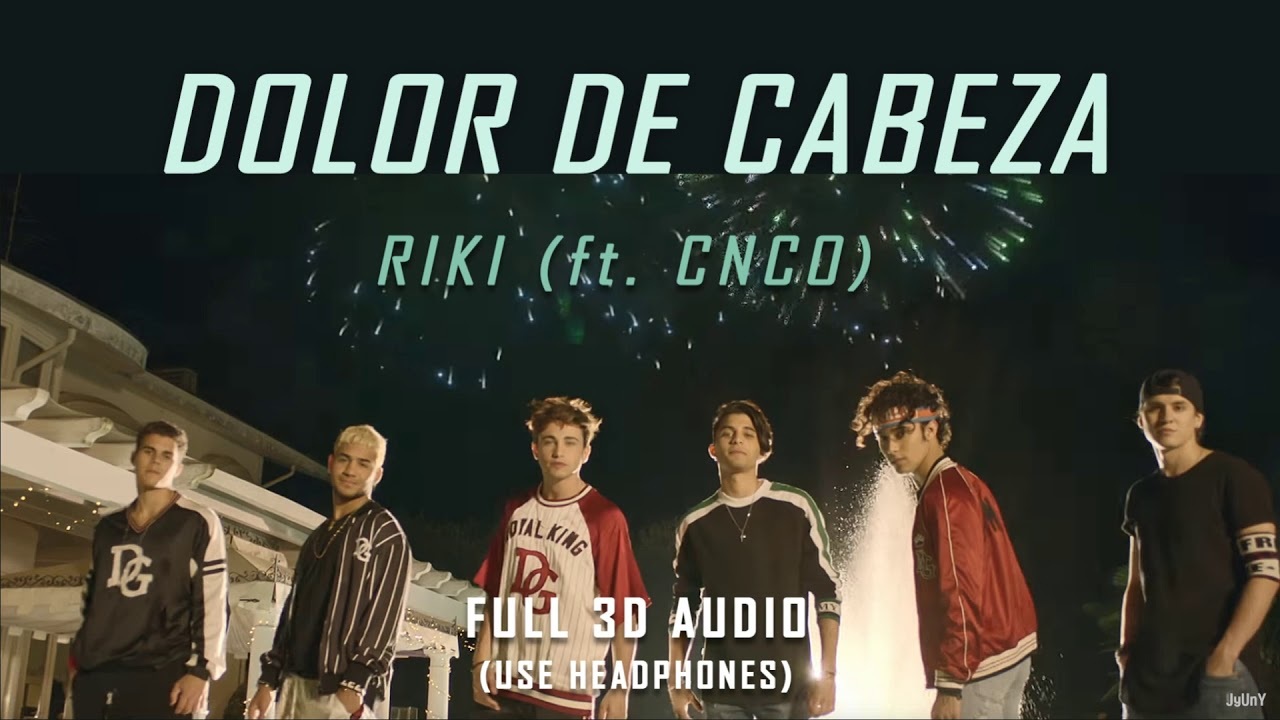 Download RIKI - DOLOR DE CABEZA (FULL 3D audiom ft. CNCO)┃★USE HEADPHONES!