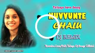 NUVVUNTE CHALU ||by Lahari Ambati & Satya Sagar Polam|| DJ MIX || FOLK TELUGU DJ SONGS OFFICIAL