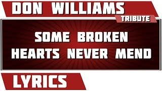 Some Broken Hearts Never Mend - Don Williams tribute - Lyrics