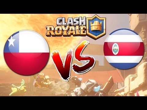 Clash Royale: Costa Rica VS CHILE | AMISTOSO