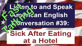 Learn to Talk Fast - Listen to and Speak American English Conversation #39