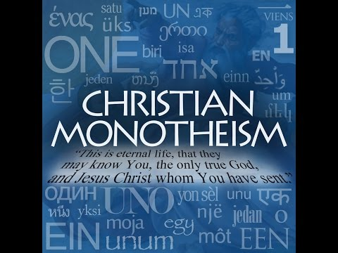 The Oneness Of God Part 1 CHRISTIAN MONOTHEISM 1080p