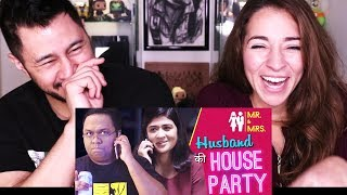 GIRLIYAPA'S MR \u0026 MRS EPISODE 1: HUSBAND KI HOUSE PARTY | Reaction!