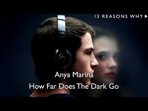 Anya Marina - How Far Does The Dark Go? (13 Reason Why - Season 2 - Trailer Song)